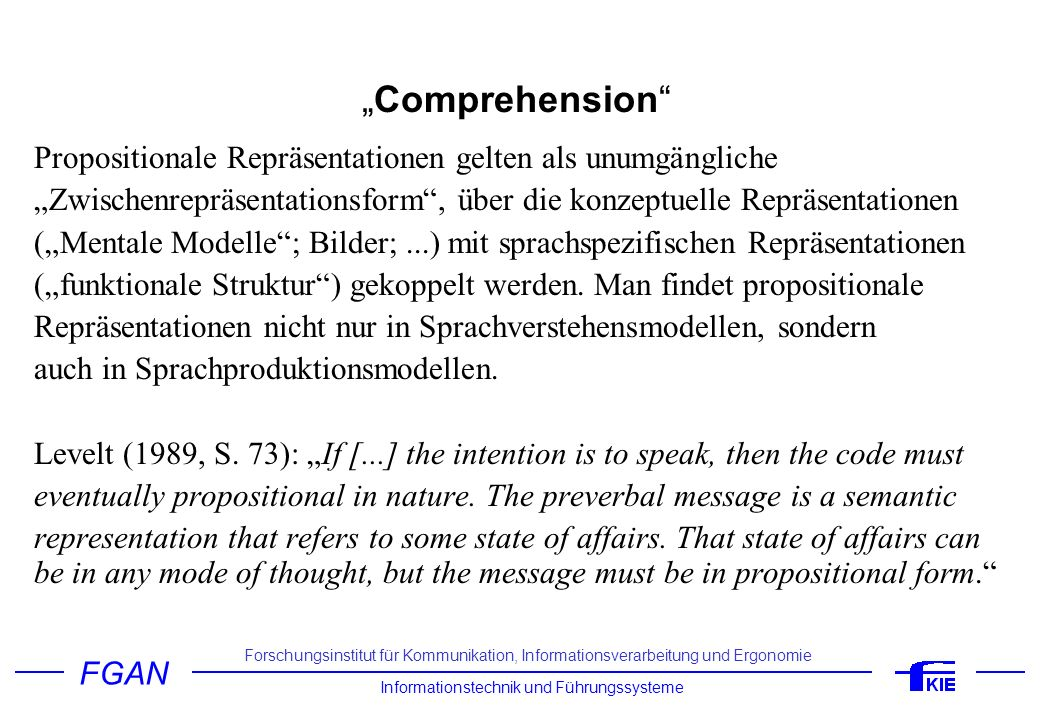 """""""Comprehension Propositionale Repräsentationen gelten als unumgängliche. """"Zwischenrepräsentationsform , über die konzeptuelle Repräsentationen."""