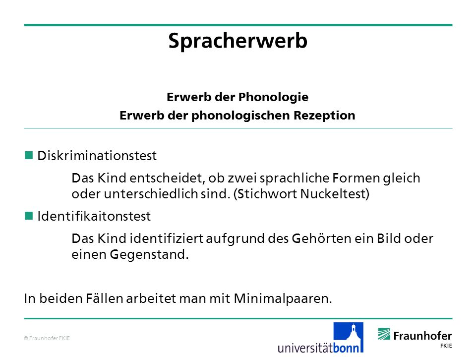 Erwerb der Phonologie Erwerb der phonologischen Rezeption
