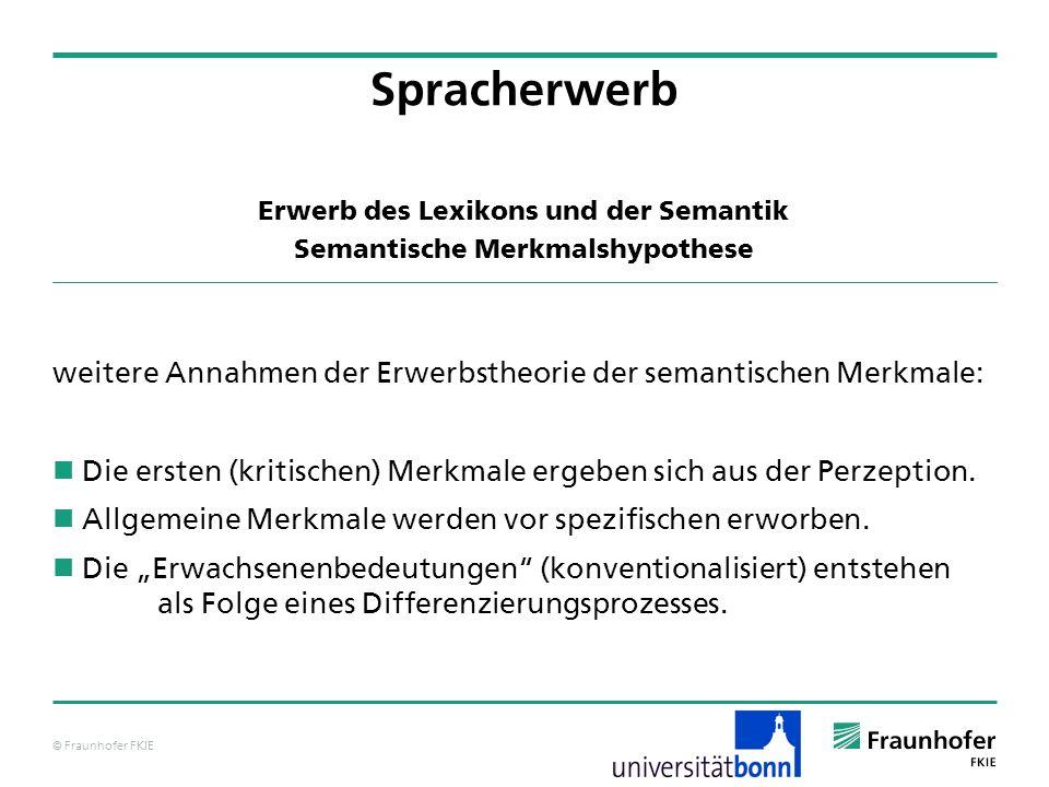 Erwerb des Lexikons und der Semantik Semantische Merkmalshypothese