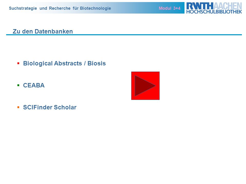 Zu den Datenbanken Biological Abstracts / Biosis CEABA SCIFinder Scholar