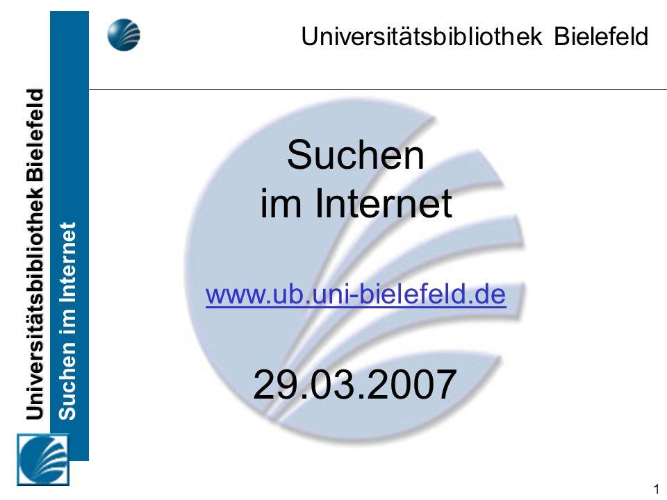 Suchen im Internet 29.03.2007 www.ub.uni-bielefeld.de