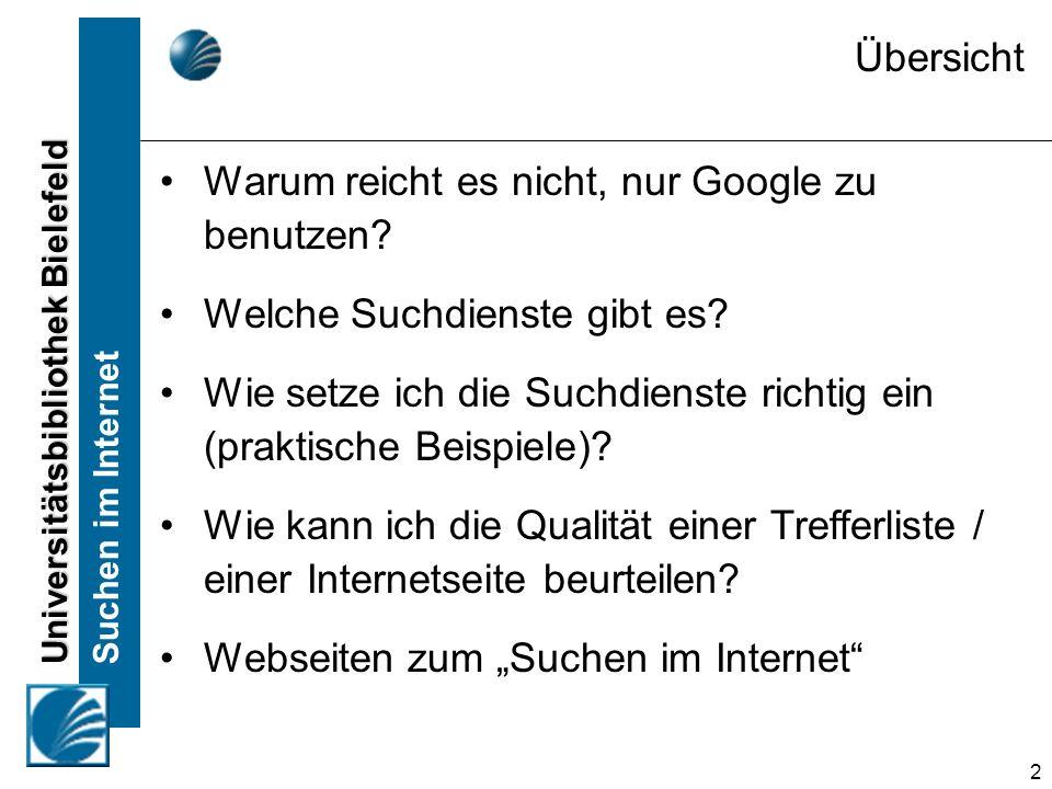 Übersicht Warum reicht es nicht, nur Google zu benutzen Welche Suchdienste gibt es
