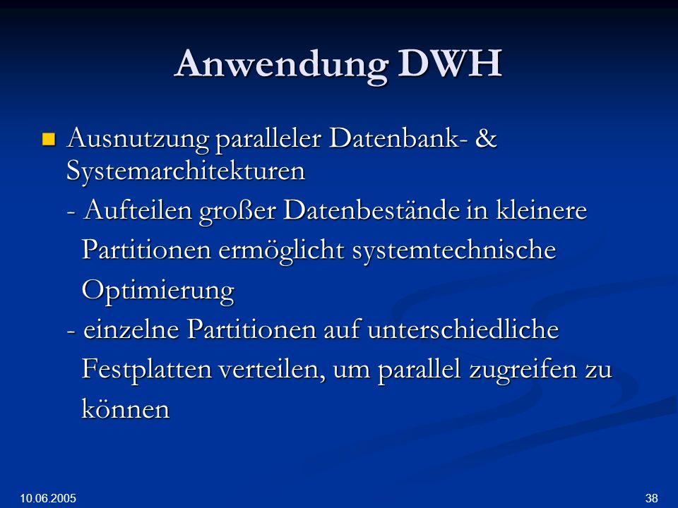 Anwendung DWH Ausnutzung paralleler Datenbank- & Systemarchitekturen