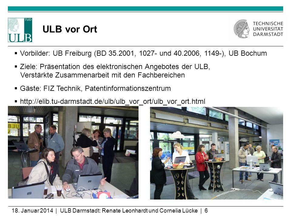 ULB vor Ort Vorbilder: UB Freiburg (BD 35.2001, 1027- und 40.2006, 1149-), UB Bochum.