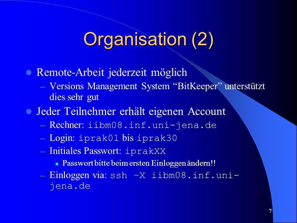 Organisation (2) Remote-Arbeit jederzeit möglich