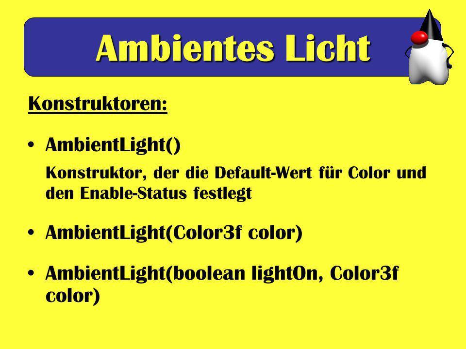 Ambientes Licht Konstruktoren: AmbientLight()