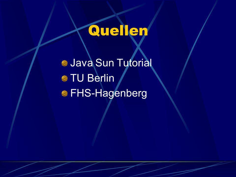 Quellen Java Sun Tutorial TU Berlin FHS-Hagenberg