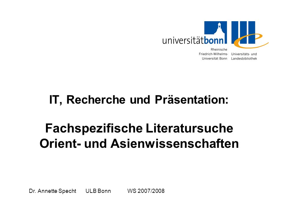 Dr. Annette Specht ULB Bonn WS 2007/2008