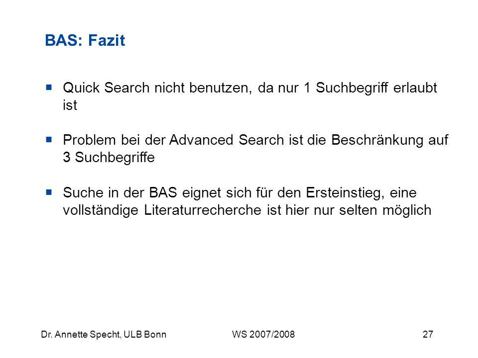 BAS: Fazit Quick Search nicht benutzen, da nur 1 Suchbegriff erlaubt ist. Problem bei der Advanced Search ist die Beschränkung auf 3 Suchbegriffe.