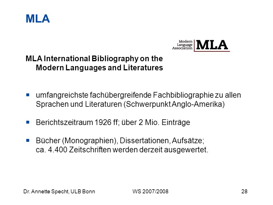 MLA MLA International Bibliography on the Modern Languages and Literatures.
