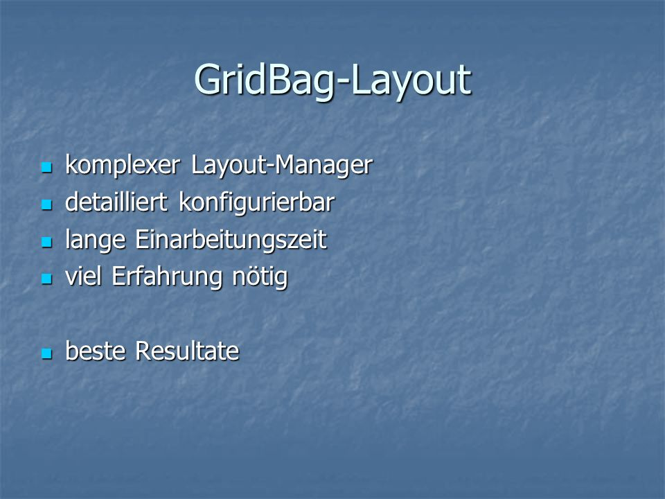 GridBag-Layout komplexer Layout-Manager detailliert konfigurierbar