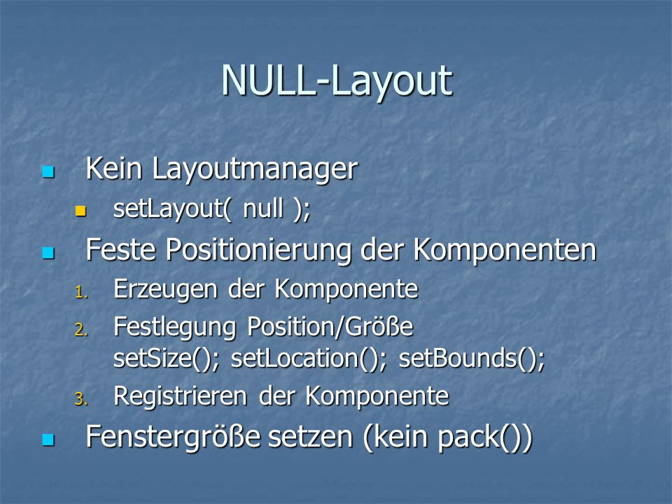 NULL-Layout Kein Layoutmanager Feste Positionierung der Komponenten
