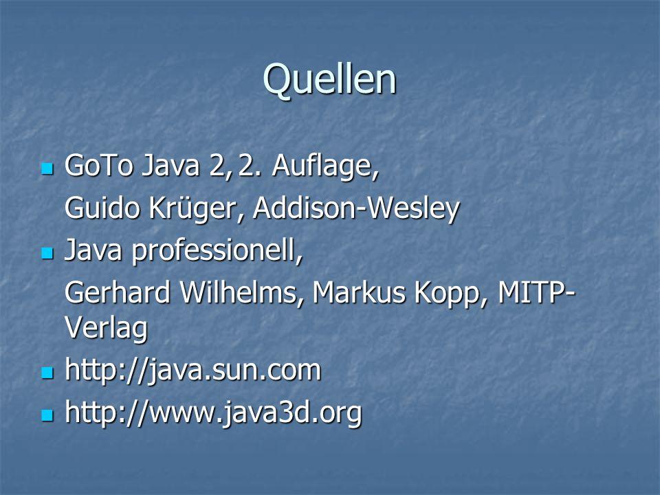 Quellen GoTo Java 2, 2. Auflage, Guido Krüger, Addison-Wesley