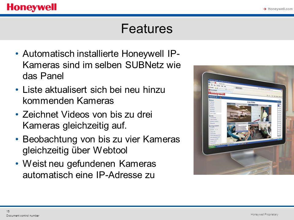 Features Automatisch installierte Honeywell IP-Kameras sind im selben SUBNetz wie das Panel. Liste aktualisert sich bei neu hinzu kommenden Kameras.