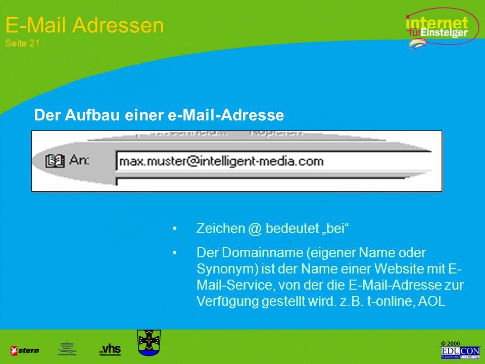 E-Mail Adressen Seite 21 Der Aufbau einer e-Mail-Adresse
