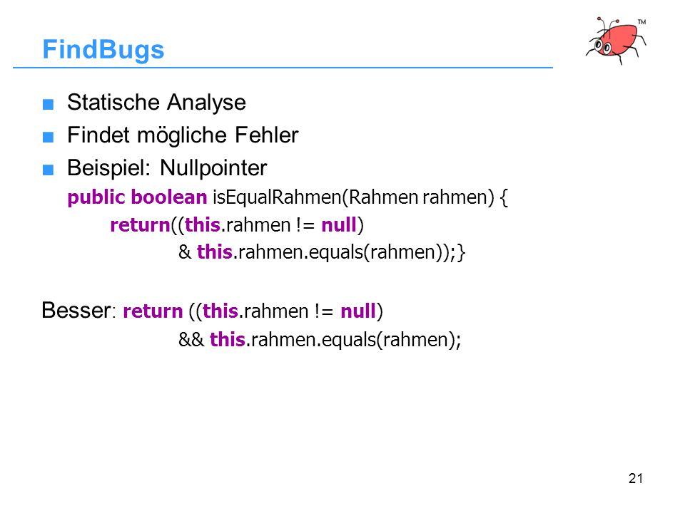FindBugs Statische Analyse Findet mögliche Fehler