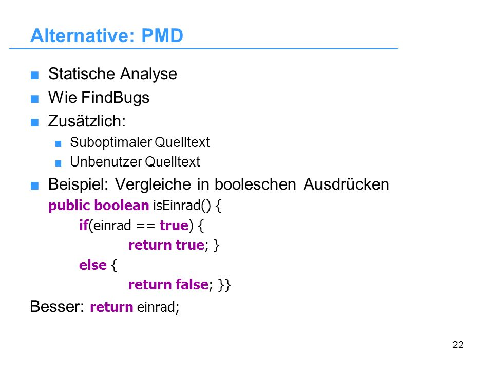 Alternative: PMD Statische Analyse Wie FindBugs Zusätzlich: