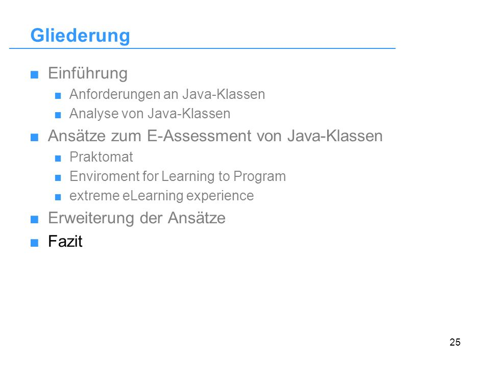 Gliederung Einführung Ansätze zum E-Assessment von Java-Klassen