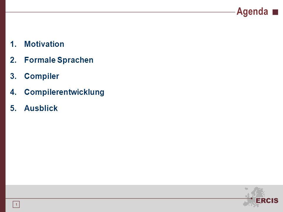 Agenda Motivation Formale Sprachen Compiler Compilerentwicklung