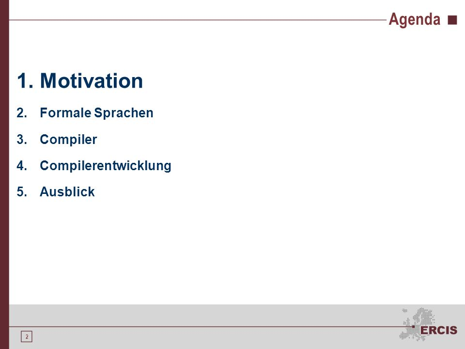 Motivation Agenda Formale Sprachen Compiler Compilerentwicklung