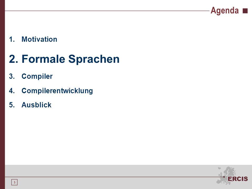 Formale Sprachen Agenda Motivation Compiler Compilerentwicklung