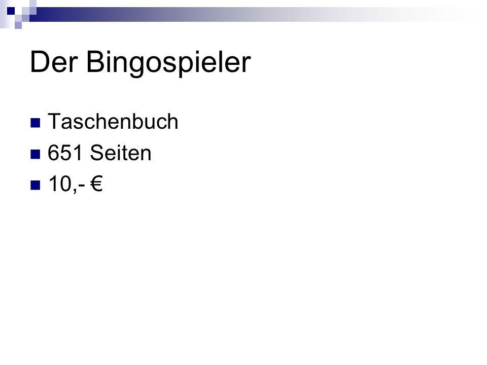Der Bingospieler Taschenbuch 651 Seiten 10,- €