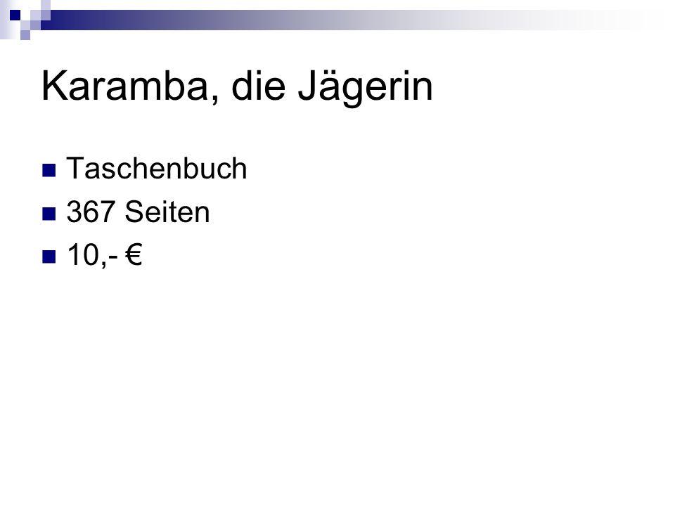 Karamba, die Jägerin Taschenbuch 367 Seiten 10,- €