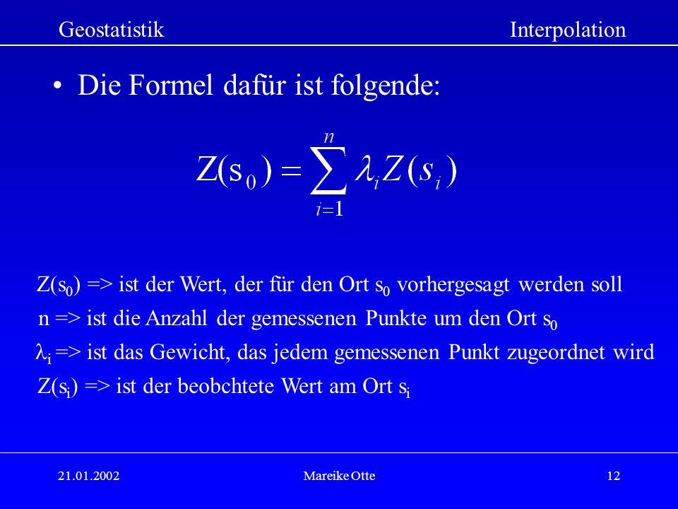 Die Formel dafür ist folgende: