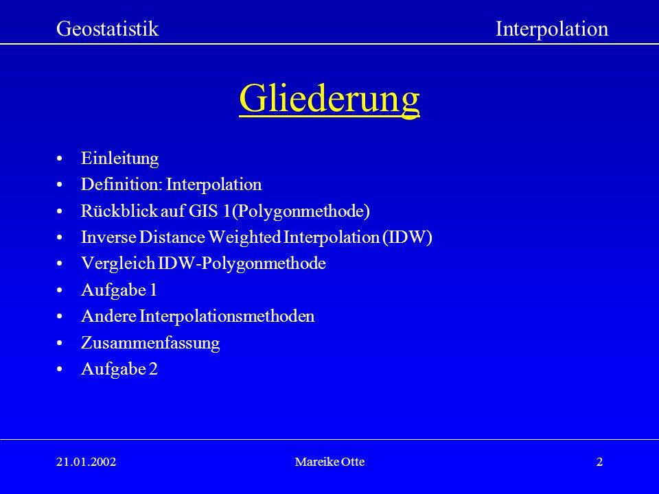 Gliederung Geostatistik Interpolation Einleitung