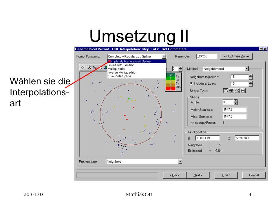 Umsetzung II Wählen sie die Interpolations- art 20.01.03 Mathias Ott