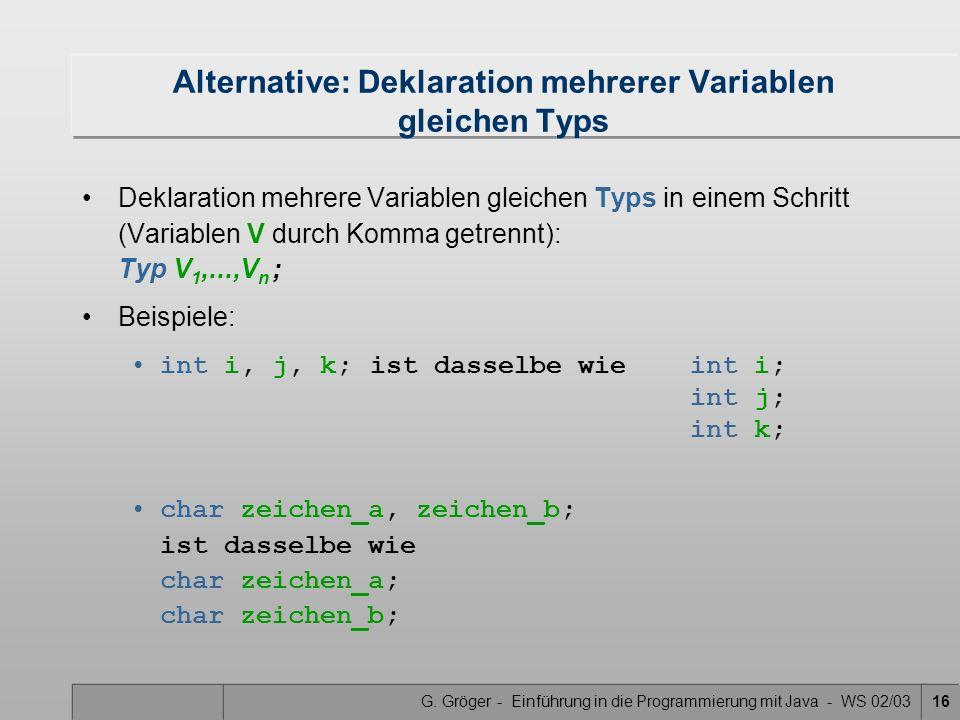 Alternative: Deklaration mehrerer Variablen gleichen Typs