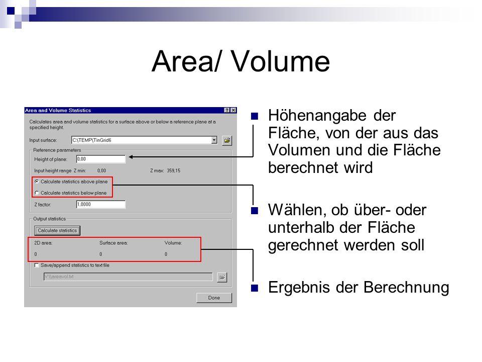 Area/ Volume Höhenangabe der Fläche, von der aus das Volumen und die Fläche berechnet wird.