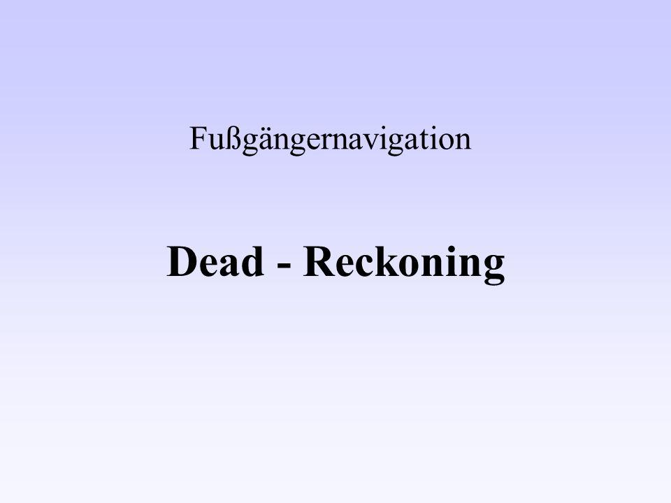 Fußgängernavigation Dead - Reckoning