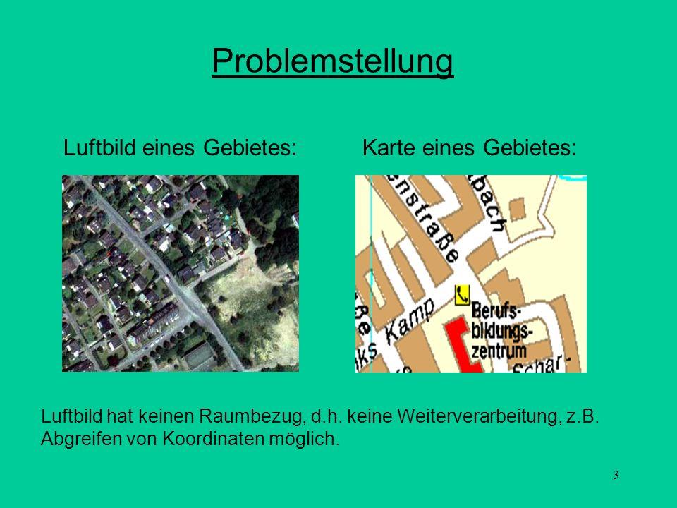 Problemstellung Luftbild eines Gebietes: Karte eines Gebietes: