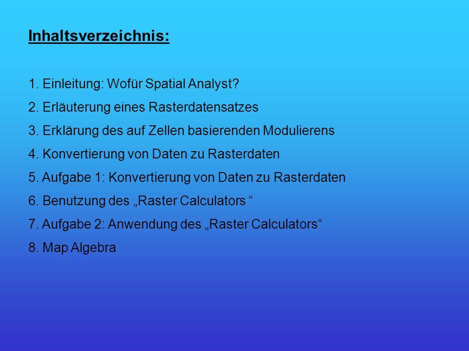 Inhaltsverzeichnis: 1. Einleitung: Wofür Spatial Analyst