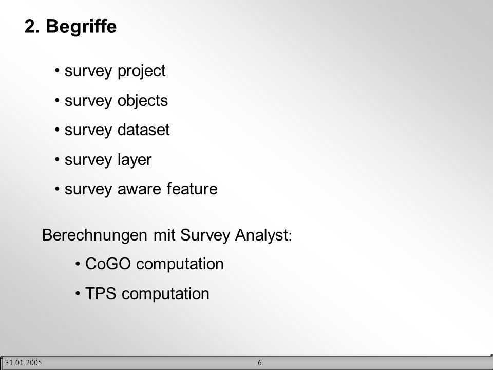 2. Begriffe survey project survey objects survey dataset survey layer