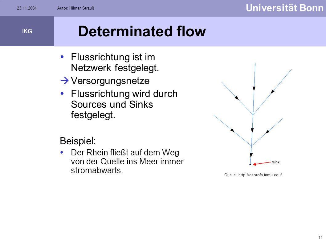 Determinated flow Flussrichtung ist im Netzwerk festgelegt.