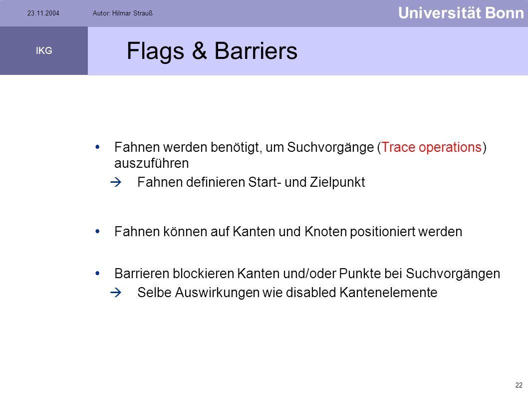 Flags & Barriers Fahnen werden benötigt, um Suchvorgänge (Trace operations) auszuführen. Fahnen definieren Start- und Zielpunkt.