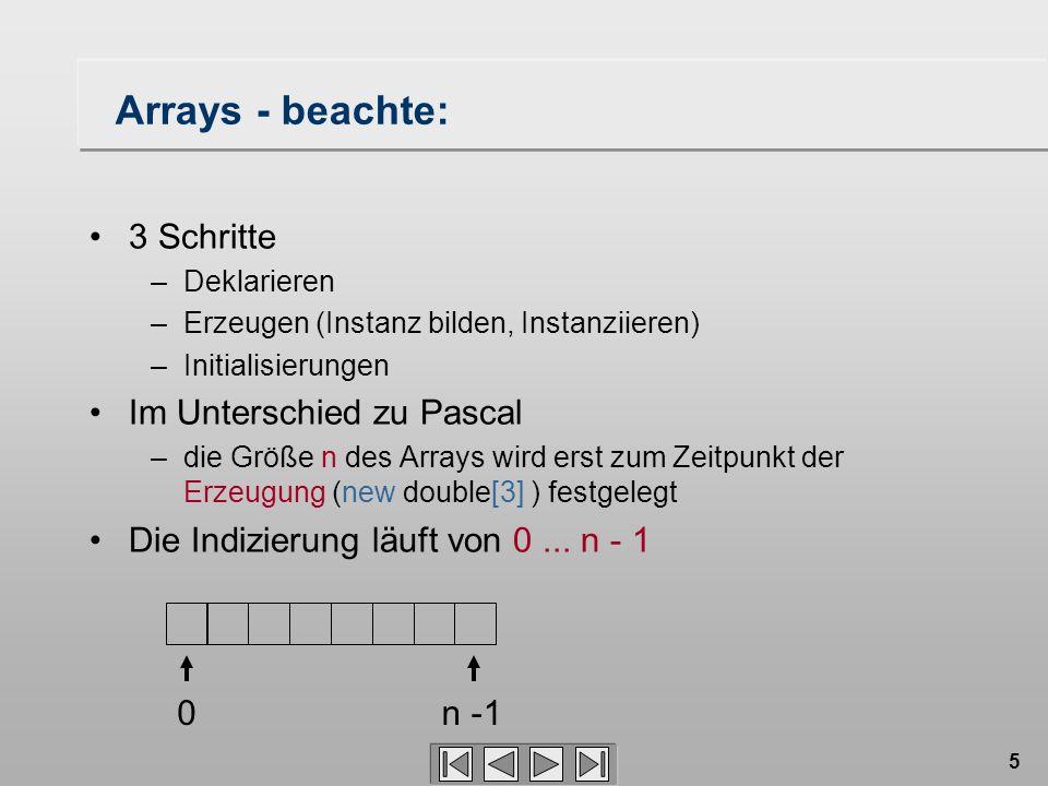 Arrays - beachte: 3 Schritte Im Unterschied zu Pascal