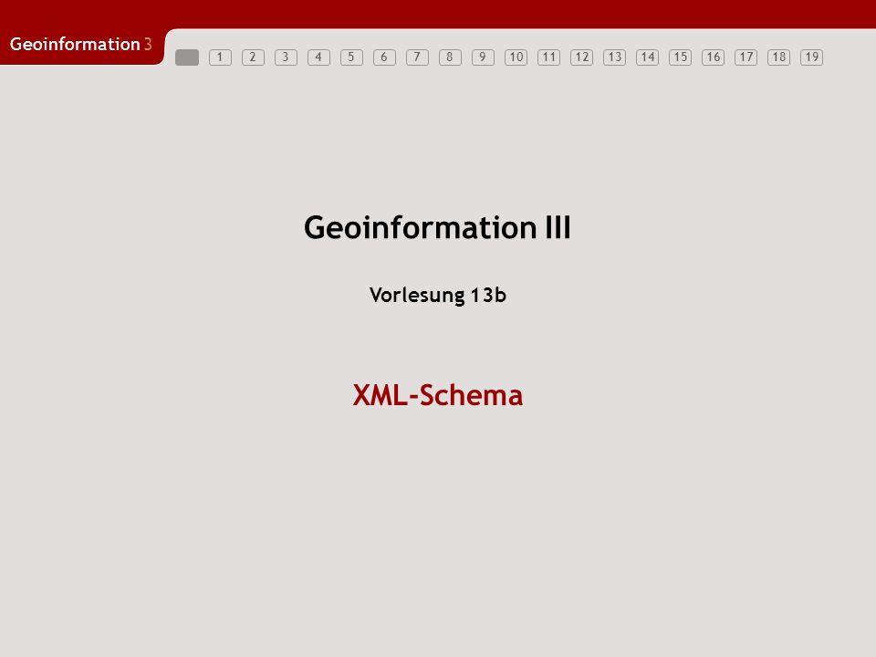 Geoinformation III Vorlesung 13b XML-Schema