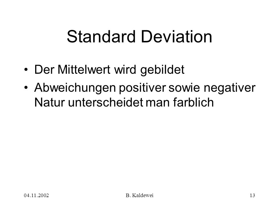 Standard Deviation Der Mittelwert wird gebildet