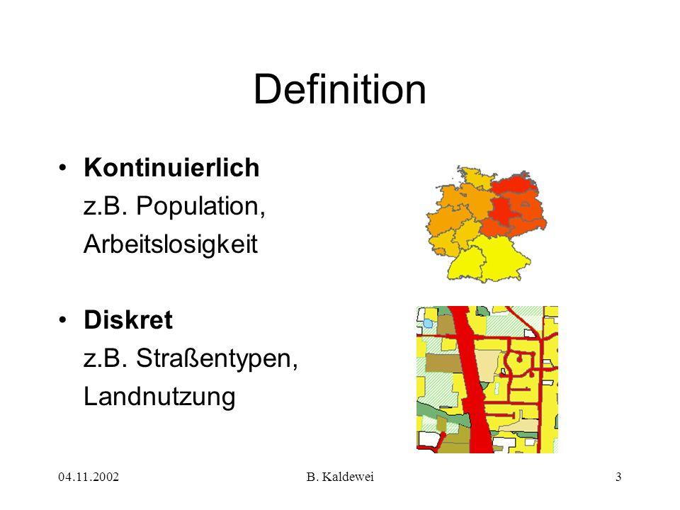 Definition Kontinuierlich z.B. Population, Arbeitslosigkeit Diskret