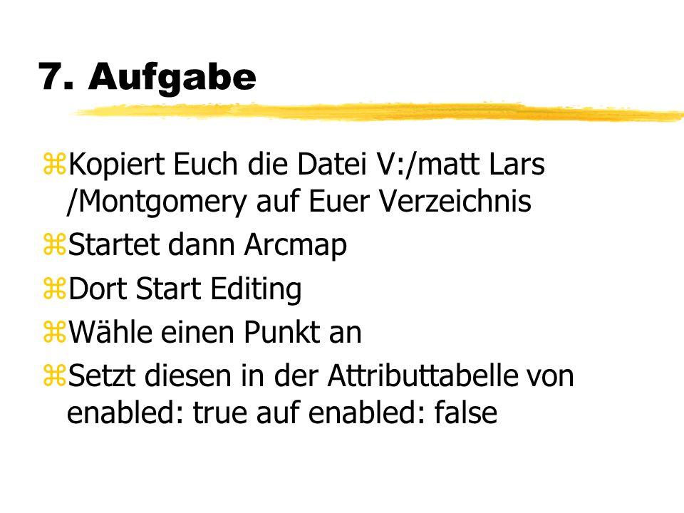 7. Aufgabe Kopiert Euch die Datei V:/matt Lars /Montgomery auf Euer Verzeichnis. Startet dann Arcmap.