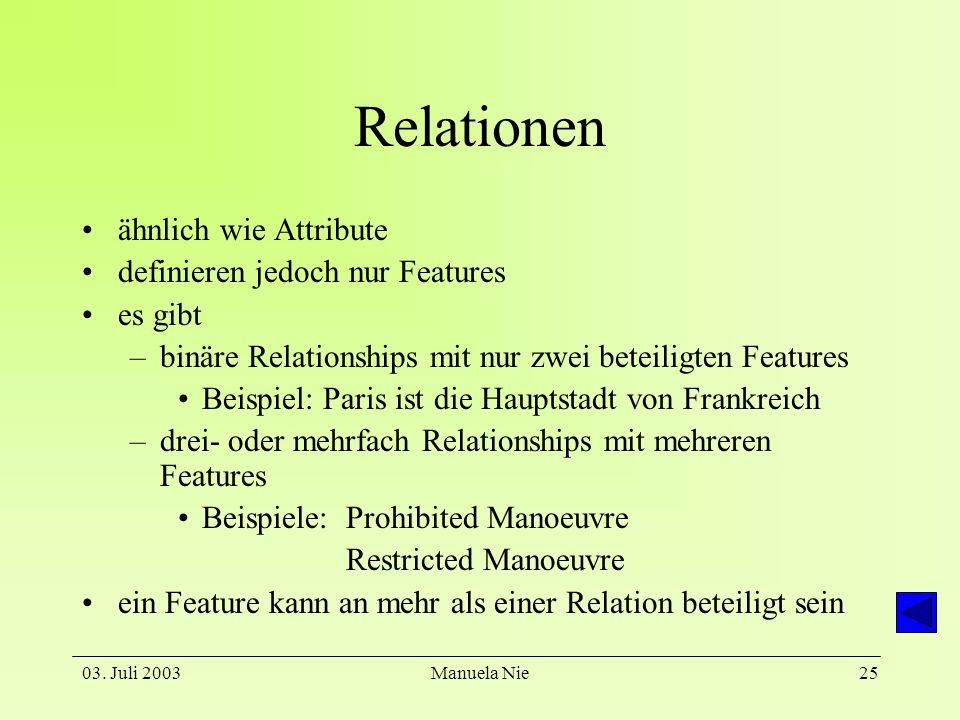 Relationen ähnlich wie Attribute definieren jedoch nur Features