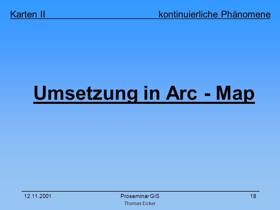 Umsetzung in Arc - Map 12.11.2001 Proseminar GIS