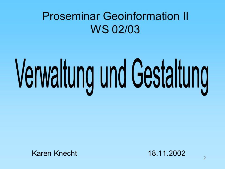 Proseminar Geoinformation II WS 02/03