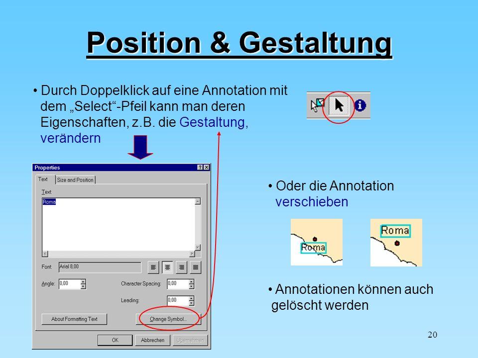 Position & Gestaltung Durch Doppelklick auf eine Annotation mit