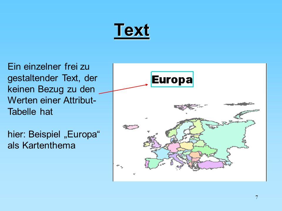 Text Ein einzelner frei zu gestaltender Text, der keinen Bezug zu den