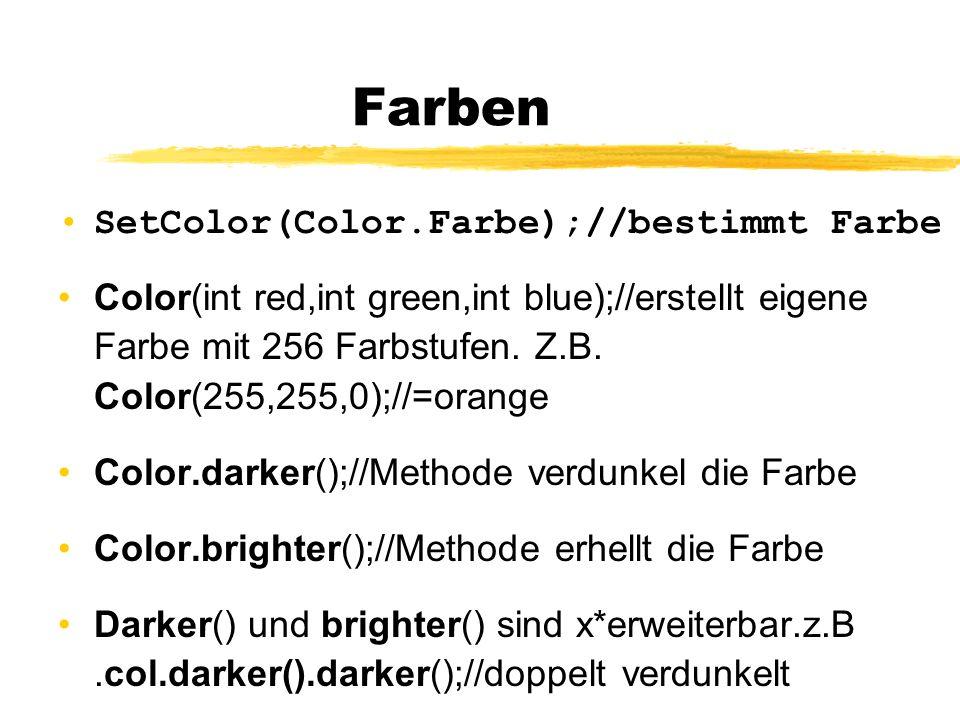 Farben SetColor(Color.Farbe);//bestimmt Farbe
