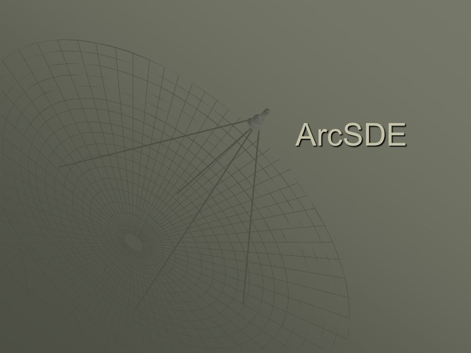 ArcSDE